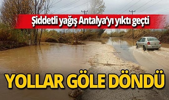 Serik'te tarım alanları ve caddeleri su bastı