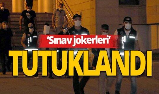 'Sınav jokerleri' tutuklandı