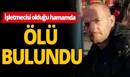 Sivas'ta işletmeci iş yerinde ölü bulundu