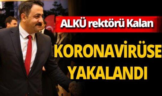 Son dakika! ALKÜ rektörü  Prof. Dr. Ekrem Kalan koronavirüse yakalandığını duyurdu
