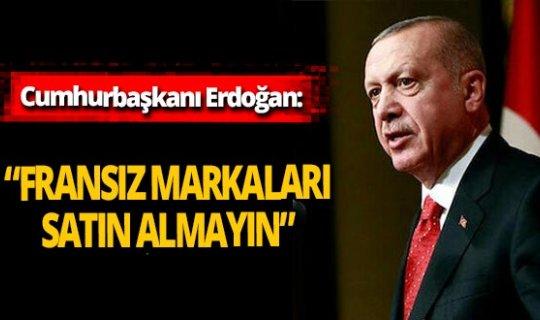 """Son dakika! Cumhurbaşkanı Erdoğan: """"Sakın Fransız markaları satın almayın"""""""