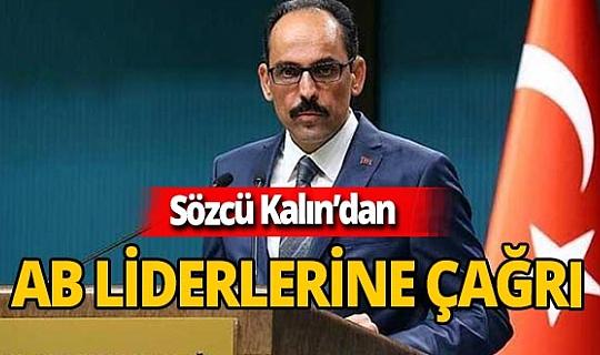 Son dakika! Cumhurbaşkanlığı Sözcüsü İbrahim Kalın'dan AB liderlerine çağrı