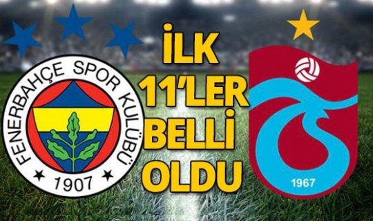 Son dakika! Fenerbahçe - Trabzonspor maçının 11'leri belli oldu