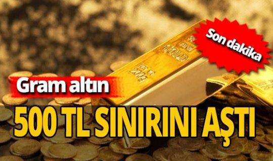 Son dakika: Gram altın 500 TL'yi aştı
