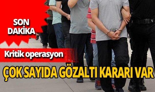 Son dakika...Ankara'da kritik FETÖ operasyonu! Çok sayıda gözaltı kararı var