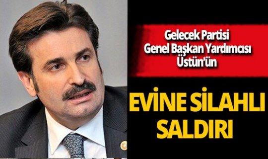 Son dakika...Gelecek Partisi Genel Başkan Yardımcısı Ayhan Sefer Üstün'ün evine silahlı saldırı!