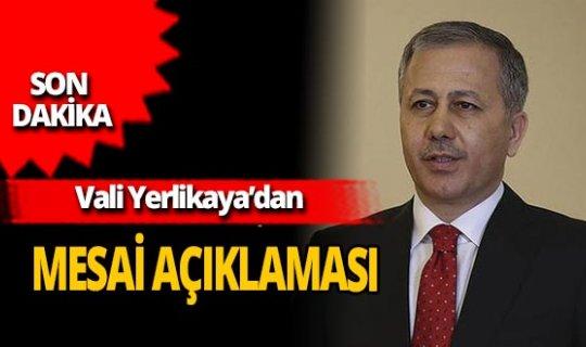 """Son dakika...İstanbul Valisi Ali Yerlikaya: """"Kronik rahatsızlığı olanlar evden çalışabilecek"""""""