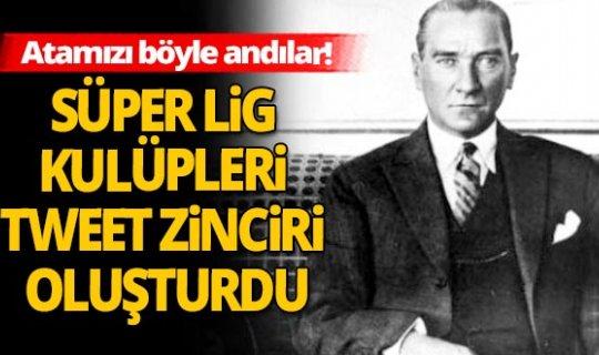 Süper Lig takımları Atamızı böyle andı!