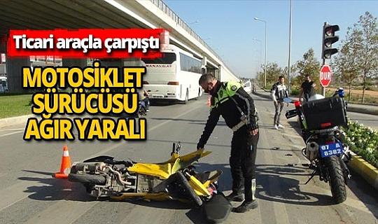 Ticari araç motosikletle çarpıştı: Motosikletli ağır yaralı