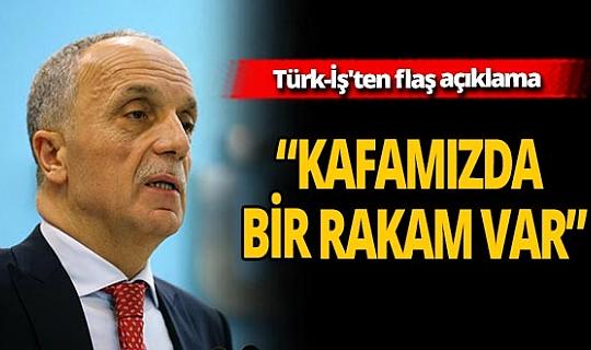 Türk-İş'ten açıklama geldi! Asgari ücret ne kadar olacak?