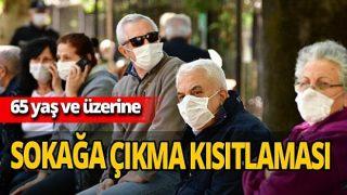 Uşak'ta 65 yaş ve üzeri vatandaşlara sokağa çıkma kısıtlaması getirildi