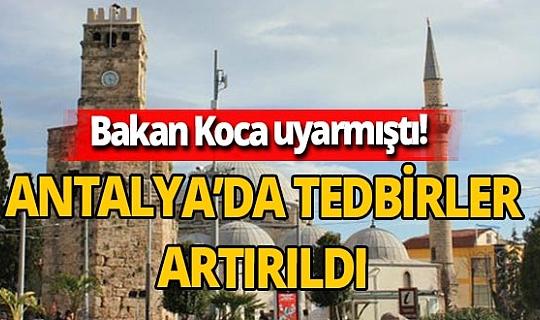 Vakaların yükseldiği Antalya'da koronavirüs tedbirleri artırıldı