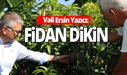 Vali Ersin Yazıcı'dan ağaçlandırma mesajı