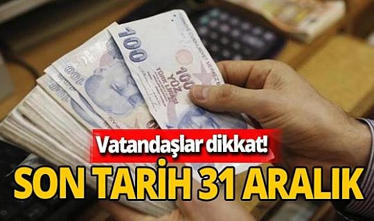 Vatandaşlar dikkat! Vergi yapılandırılmasında son tarih 31 Aralık
