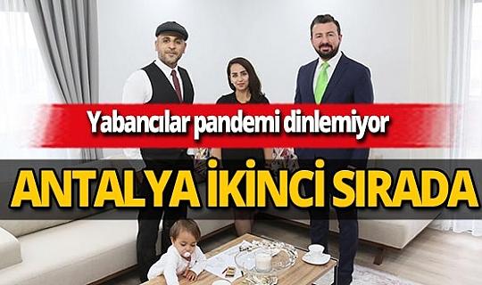 Yabancılar konut alımında pandemi dinlemiyor! Antalya ikinci sırada
