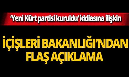 'Yeni Kürt partisi kuruldu' iddiasına İçişleri Bakanlığı'ndan yalanlama geldi