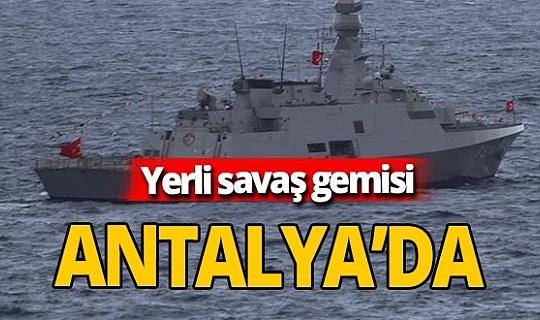 Yerli savaş gemisi  29 Ekim için Antalya açıklarına demirlendi