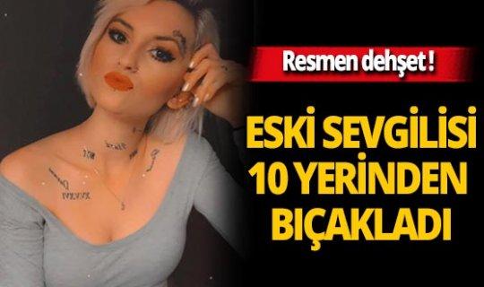 Zonguldak'ta Çağla Çiçekçi eski sevgilisi tarafından 10 yerinden bıçaklandı