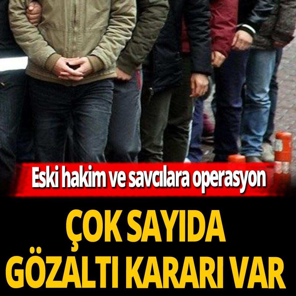 Ankara'da FETÖ operasyonu! 44 şüpheli hakkında gözaltı kararı