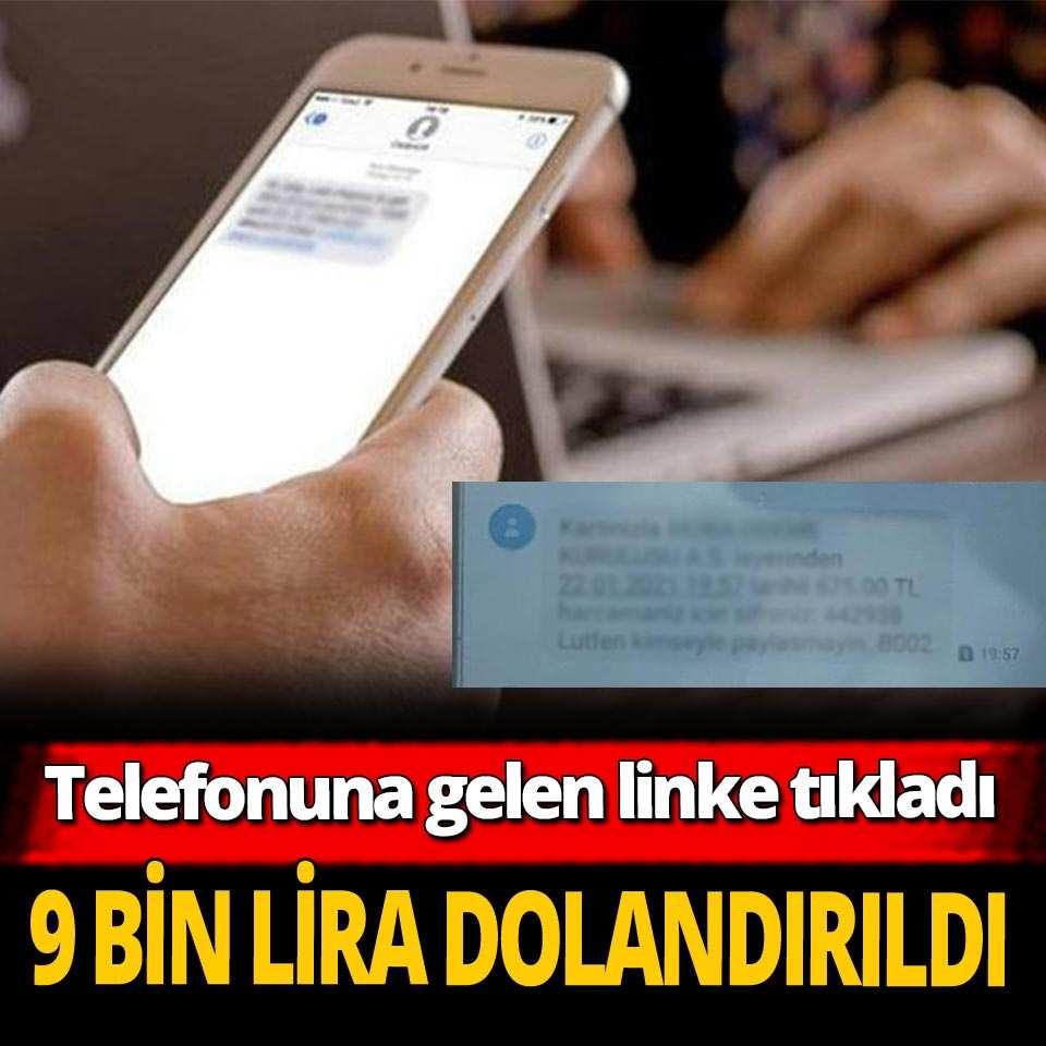 Telefonuna gelen linke tıkladı 9 bin lira dolandırıldı