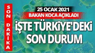 SON DAKİKA! 25 Ocak 2021 Pazartesi koronavirüs tablosu açıklandı