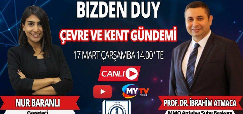 Bizden Duy – Konuğumuz Makine Mühendisleri Odası Antalya Şube Başkanı İbrahim Atmaca