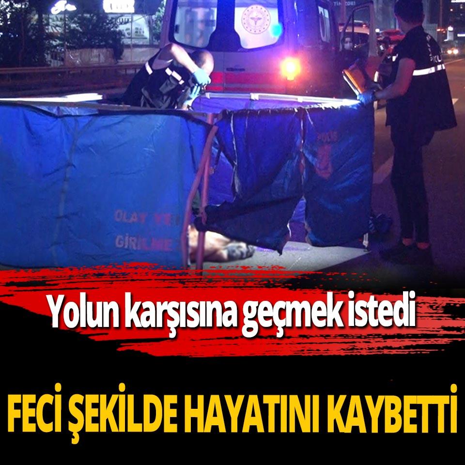 İstanbul'da karşıya geçmek isteyen Emsal Güli feci şekilde hayatını kaybetti