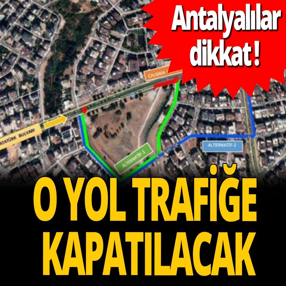 Antalyalılar dikkat! Atatürk Bulvarı'nın bir bölümü trafiğe kapatılacak