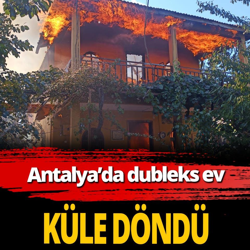 Antalya'da dubleks ev küle döndü