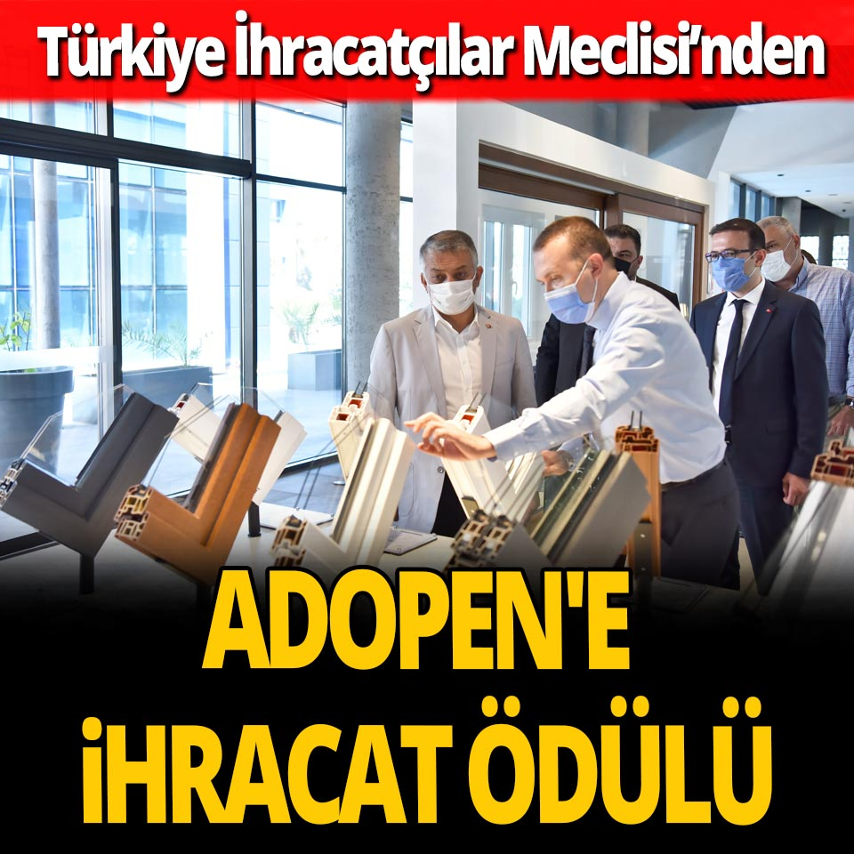 TİM'den ADOPEN'e ihracat ödülü