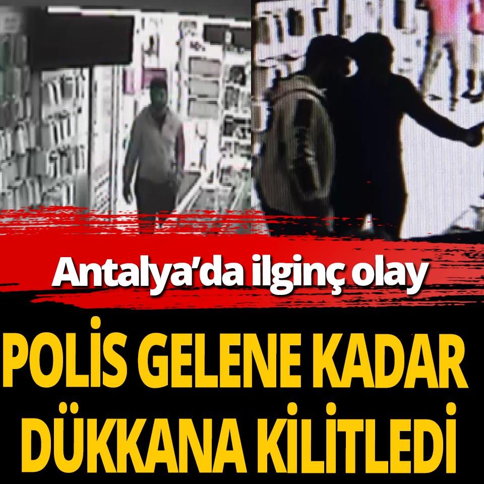 Antalya'da hırsızı yakalayıp polis gelene kadar dükkana kilitledi