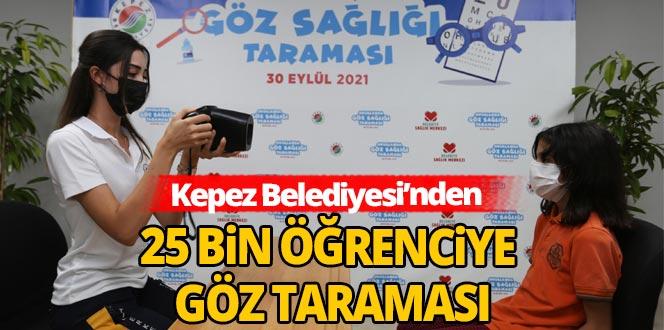 Kepez'de 25 bin öğrenciye göz taraması