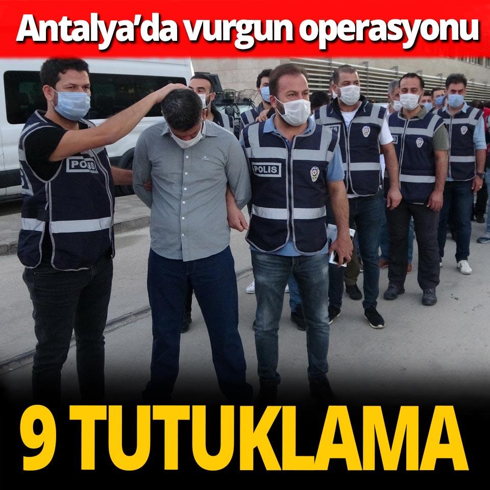 Antalya'da vurgun operasyonu! 9 tutuklama